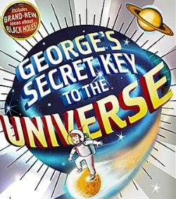 Cover art for George's Secret Key To The Universe by Stephen Hawking et al