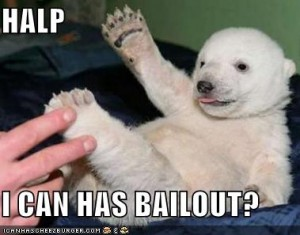 I Can Haz Bailout?