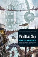 Mind Over Ship by David Marusek