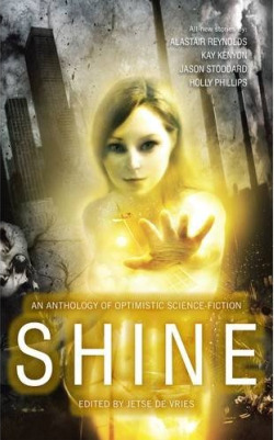 Shine: an Anthology of Optimistic Science Fiction by Jetse de Vries (ed.)