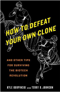 How To Defeat Your Own Clone by Kyle Kurpinski and Terry D Johnson