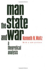 Man, the State, and War by Kenneth Waltz