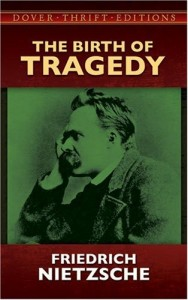 The Birth of Tragedy - Friedrich Nietzsche