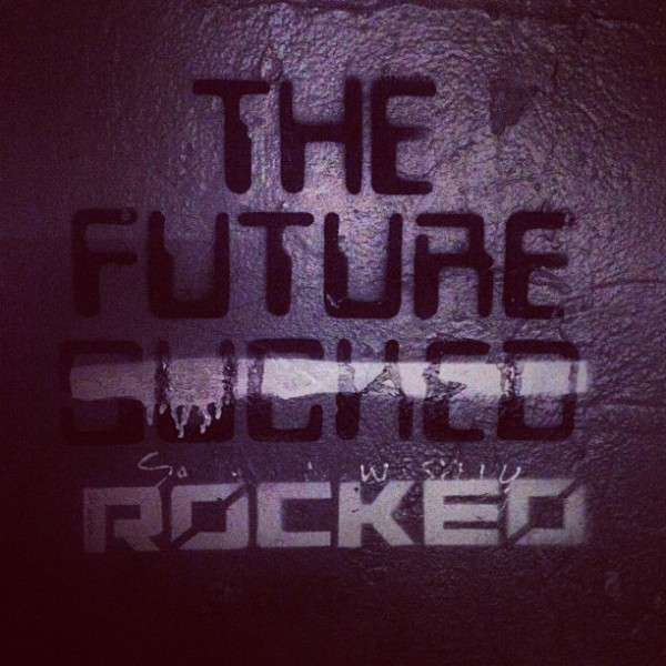 The future [sucked/rocked]